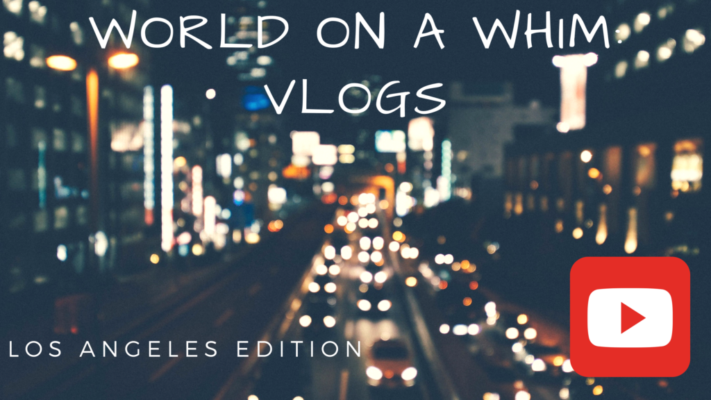 world on a whim vlogs youtube